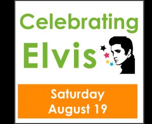 Celebrate Elvis!